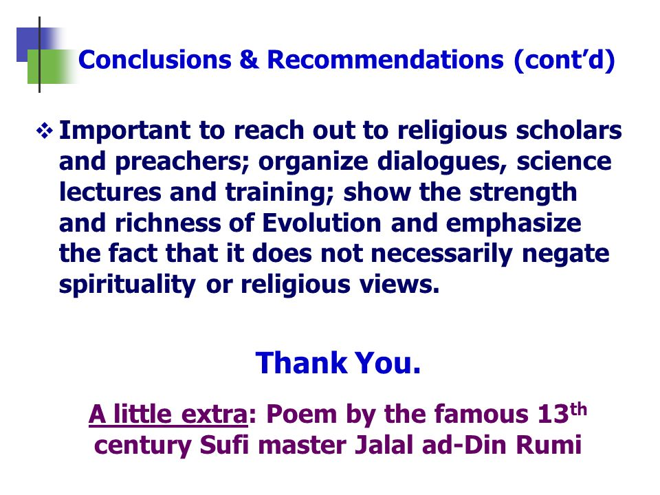 Important to reach out to religious scholars and preachers; organize dialogues, science lectures and training; show the strength and richness of Evolu