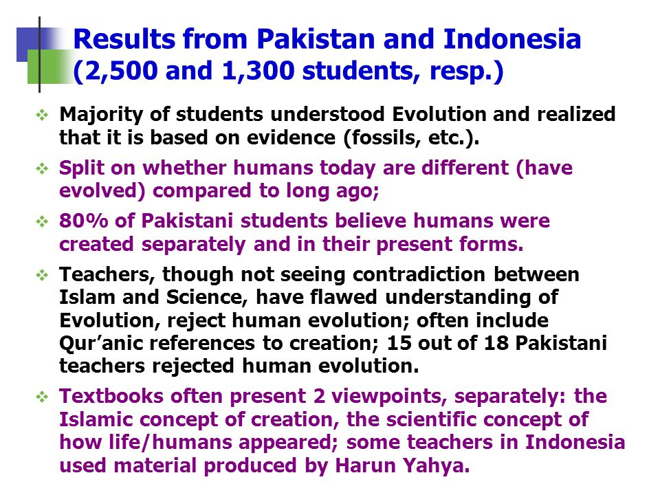 Results from Pakistan and Indonesia (2,500 and 1,300 students, resp.) Majority of students understood Evolution and realized that it is based on evide