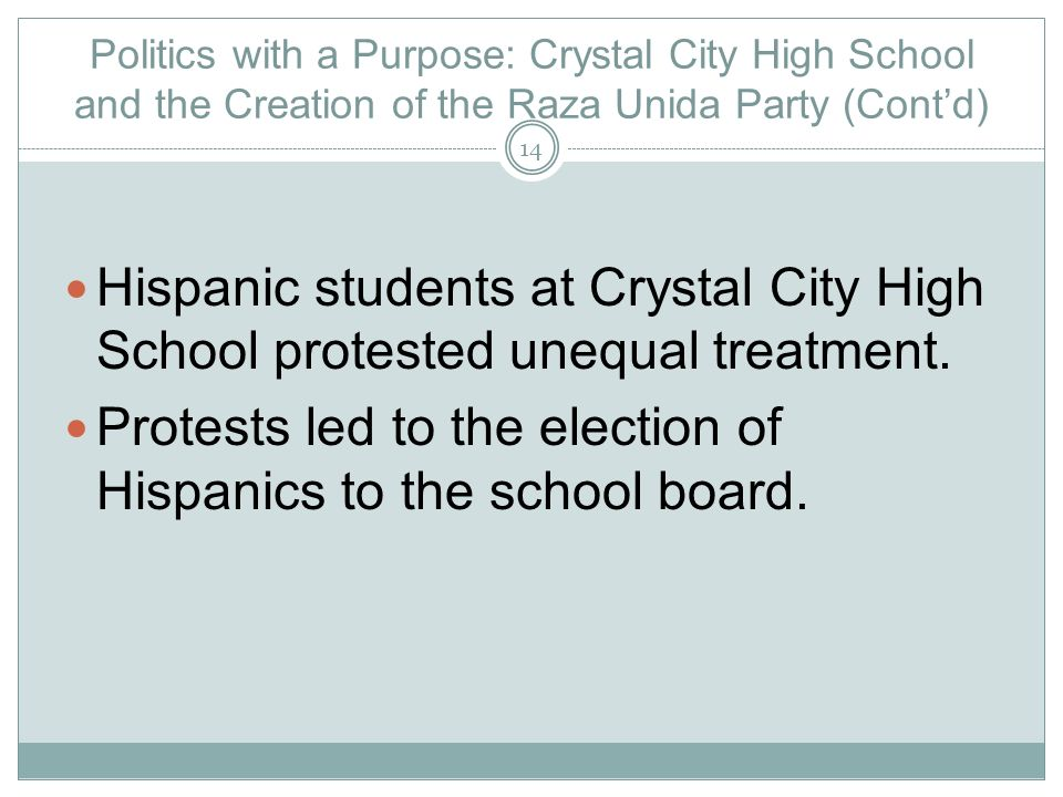 Politics with a Purpose: Crystal City High School and the Creation of the Raza Unida Party (Contd) Hispanic students at Crystal City High School prote