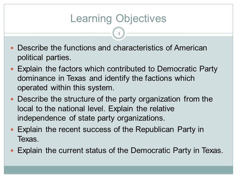 Learning Objectives Describe the functions and characteristics of American political parties. Explain the factors which contributed to Democratic Part