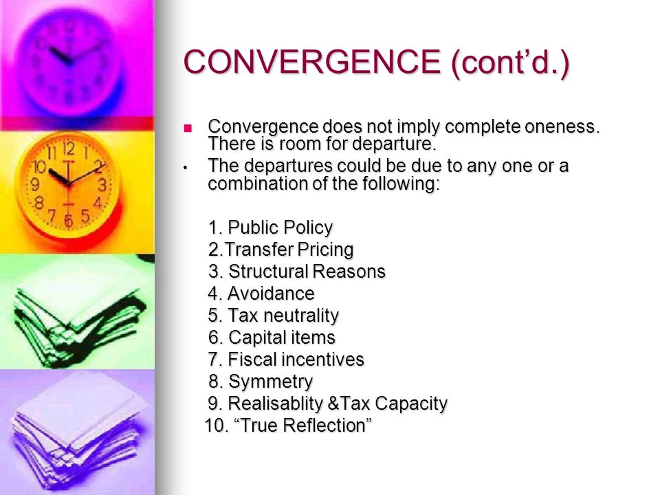 CONVERGENCE (contd.) Convergence does not imply complete oneness.