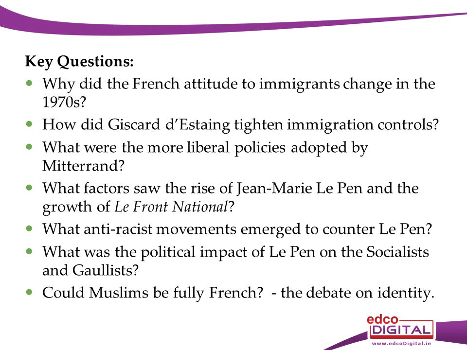Key Question Why did the French attitude to immigrants change in the 1970s.