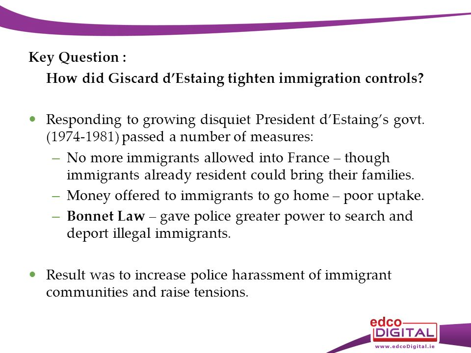 Key Question : How did Giscard dEstaing tighten immigration controls.