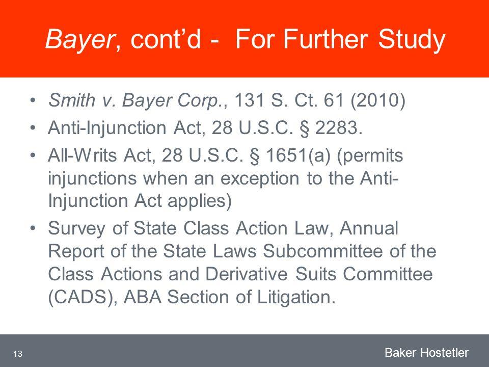 13 Baker Hostetler Bayer, contd - For Further Study Smith v.
