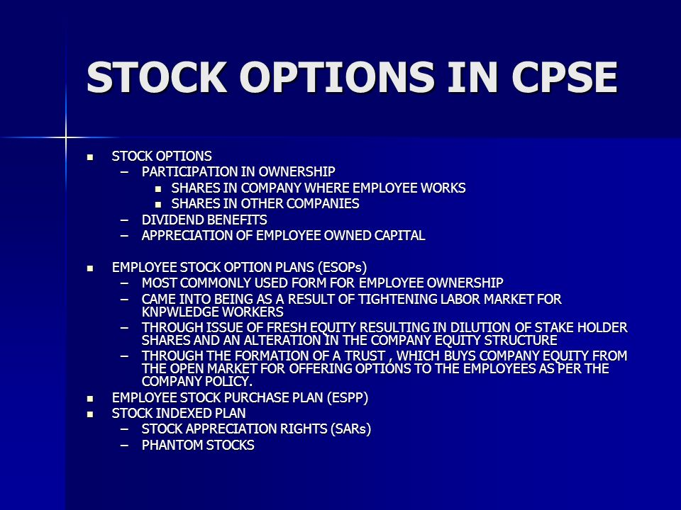 STOCK OPTIONS IN CPSE STOCK OPTIONS STOCK OPTIONS –PARTICIPATION IN OWNERSHIP SHARES IN COMPANY WHERE EMPLOYEE WORKS SHARES IN COMPANY WHERE EMPLOYEE