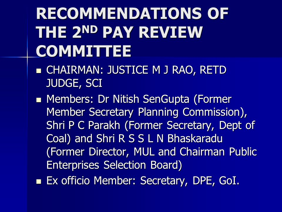RECOMMENDATIONS RELATIVITY: COMPENSATION PACKAGES FOR EXECUTIVES OF CPSE TO BE INDEPENDENT OF CENTRAL GOVERNMENT SERVANTS BUT TO BE PROGRESSIVELY ALIGNED WITH THEIR COUNTERPART IN THE PRIVATE SECTOR.