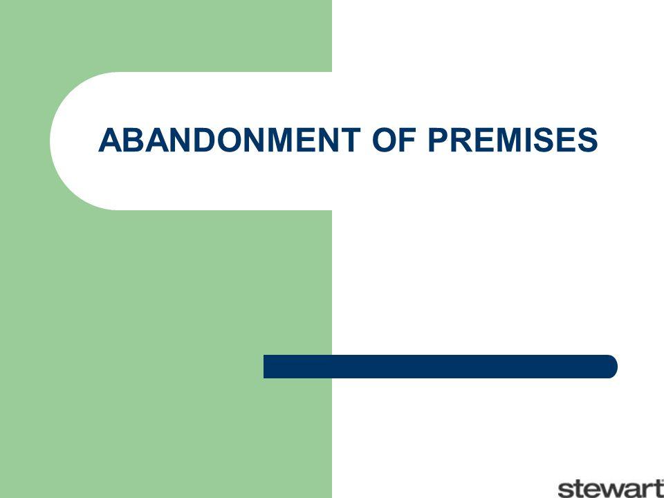 ABANDONMENT OF PREMISES