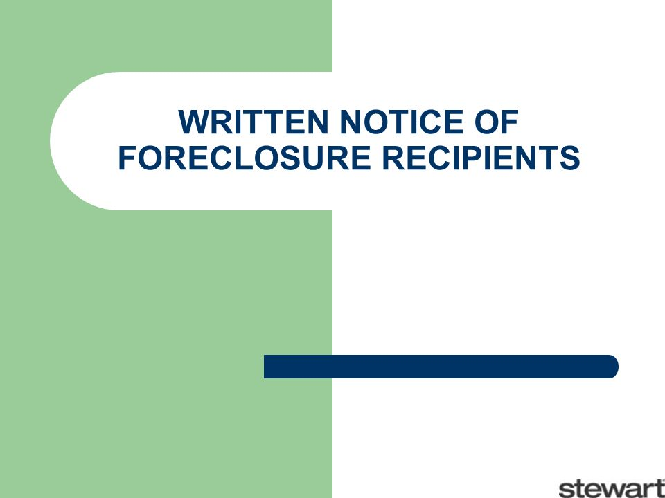 WRITTEN NOTICE OF FORECLOSURE RECIPIENTS