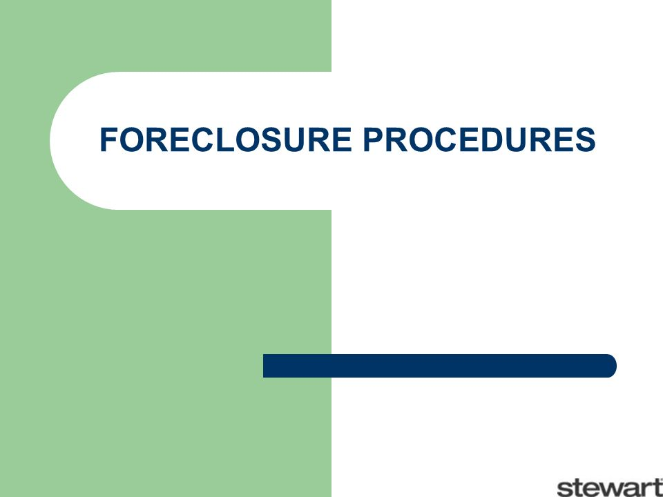 FORECLOSURE PROCEDURES