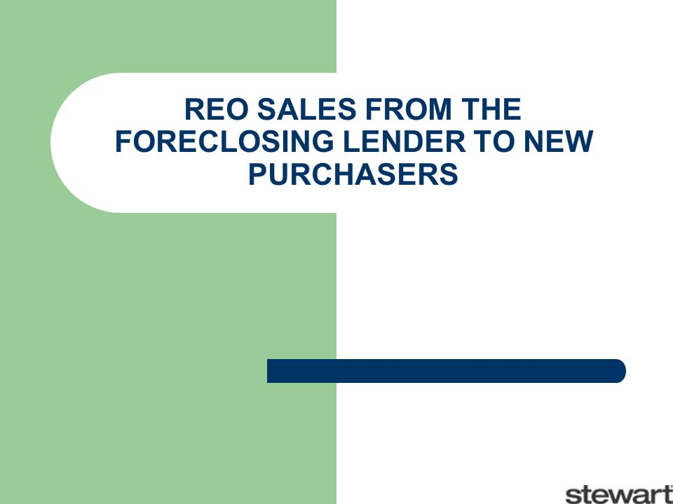 REO SALES FROM THE FORECLOSING LENDER TO NEW PURCHASERS