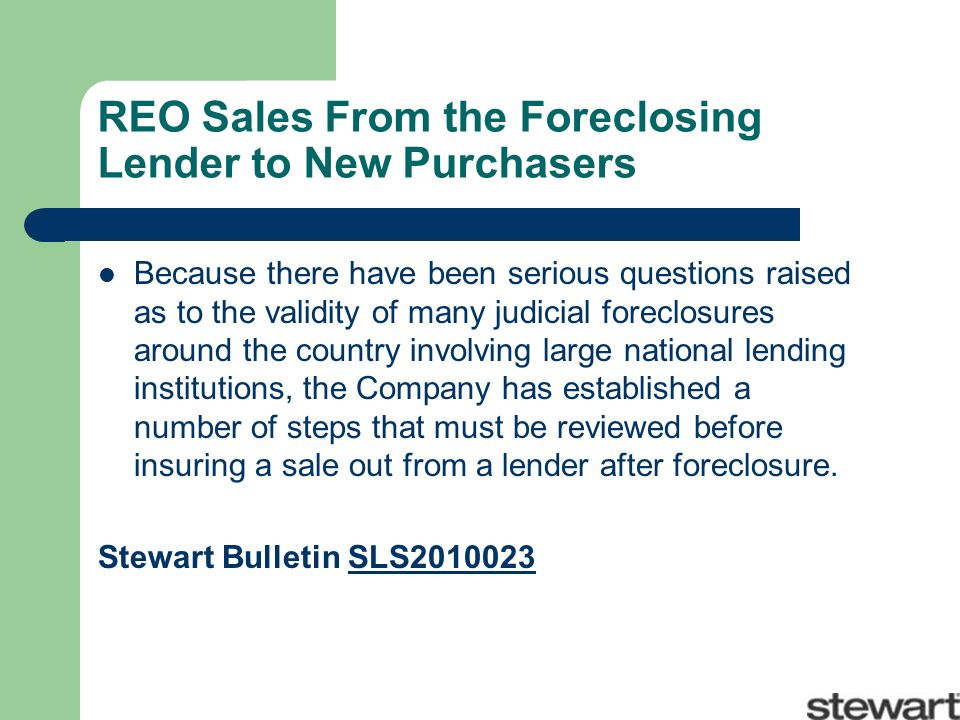 REO Sales From the Foreclosing Lender to New Purchasers Because there have been serious questions raised as to the validity of many judicial foreclosu