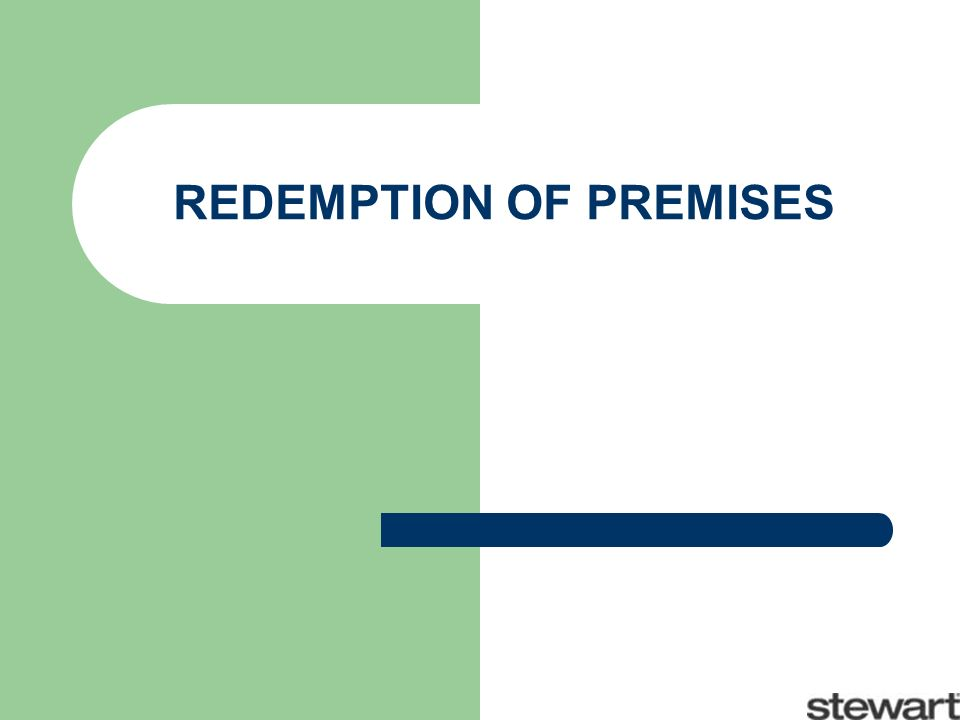 REDEMPTION OF PREMISES