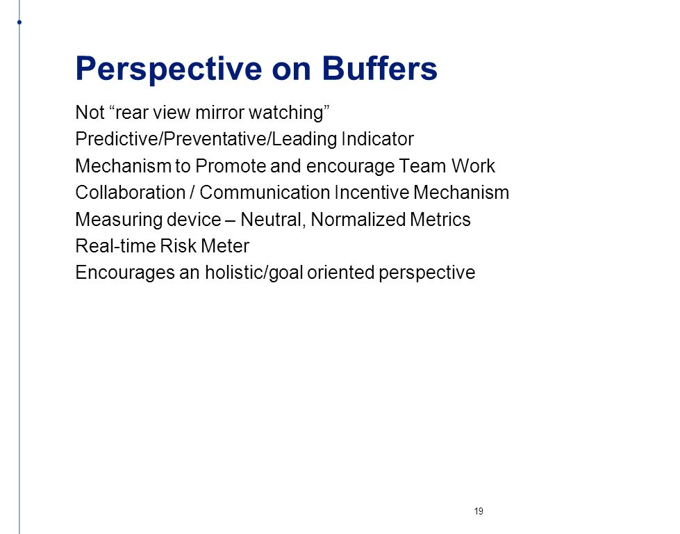Perspective on Buffers Not rear view mirror watching Predictive/Preventative/Leading Indicator Mechanism to Promote and encourage Team Work Collaborat