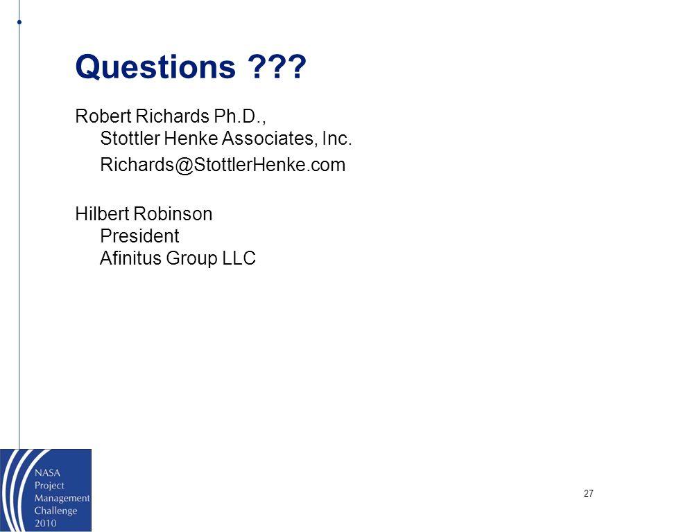 27 Questions ??? Robert Richards Ph.D., Stottler Henke Associates, Inc. Richards@StottlerHenke.com Hilbert Robinson President Afinitus Group LLC