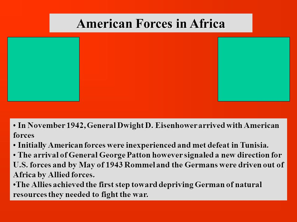 American Forces in Africa In November 1942, General Dwight D.