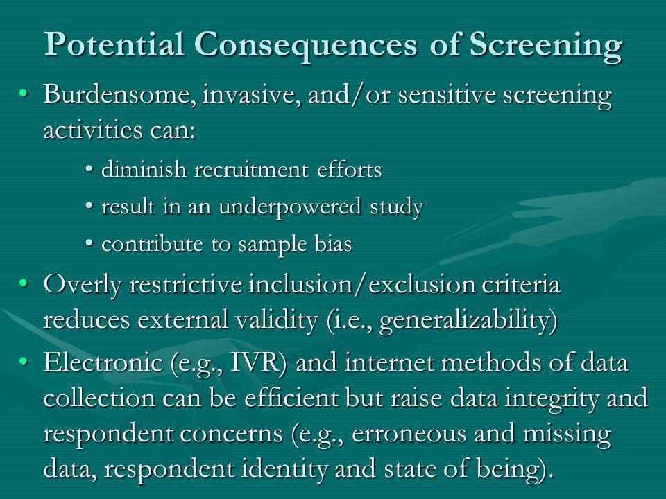 Potential Consequences of Screening Burdensome, invasive, and/or sensitive screening activities can:Burdensome, invasive, and/or sensitive screening a