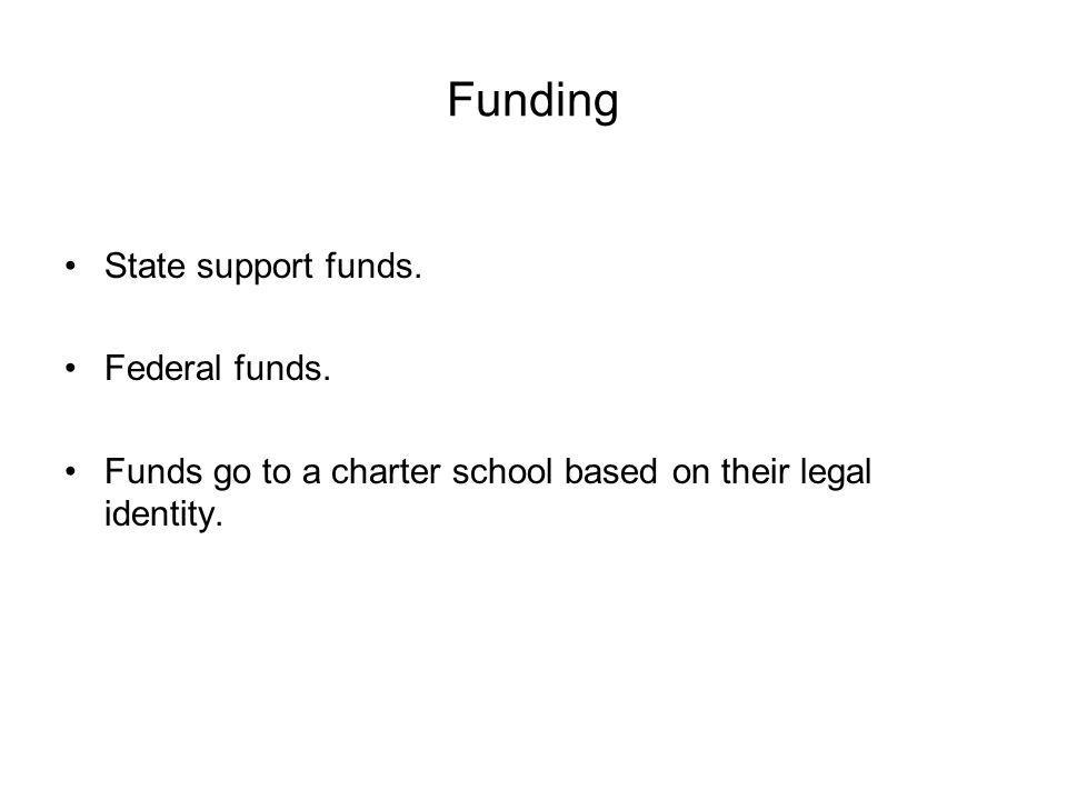 Funding State support funds. Federal funds.