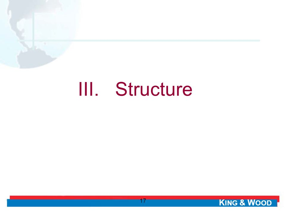 K ING & W OOD 17 III. Structure