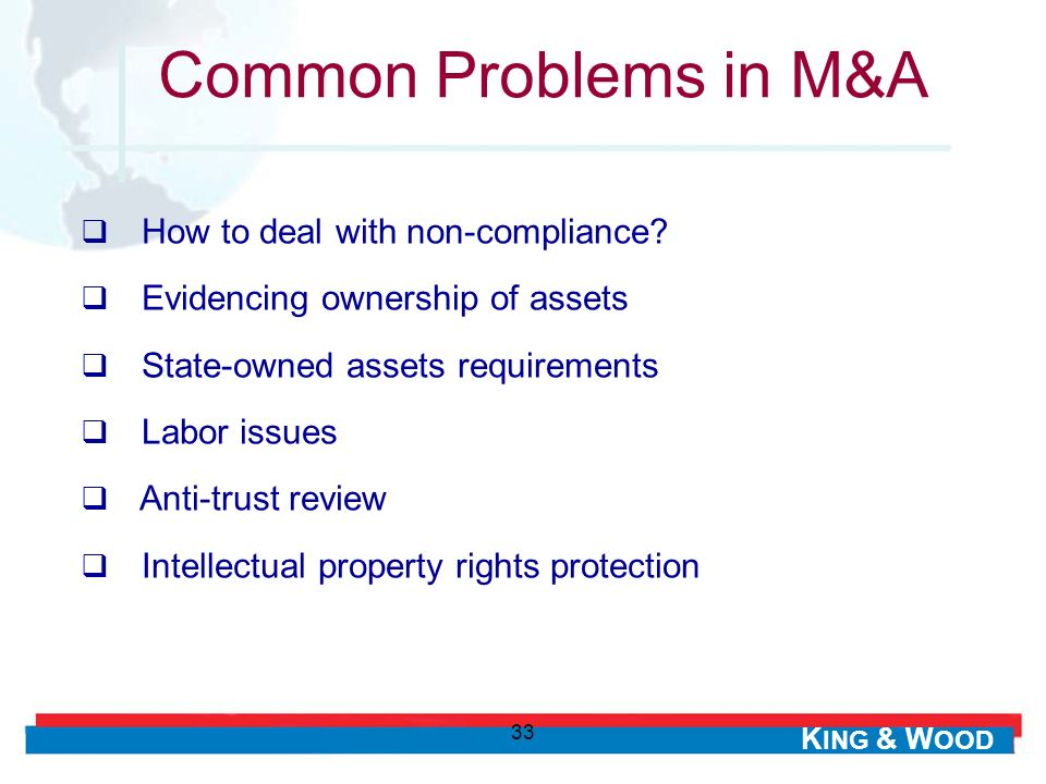 K ING & W OOD 33 How to deal with non-compliance? Evidencing ownership of assets State-owned assets requirements Labor issues Anti-trust review Intell