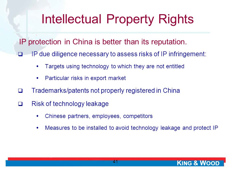 K ING & W OOD 41 Intellectual Property Rights IP due diligence necessary to assess risks of IP infringement: Targets using technology to which they ar