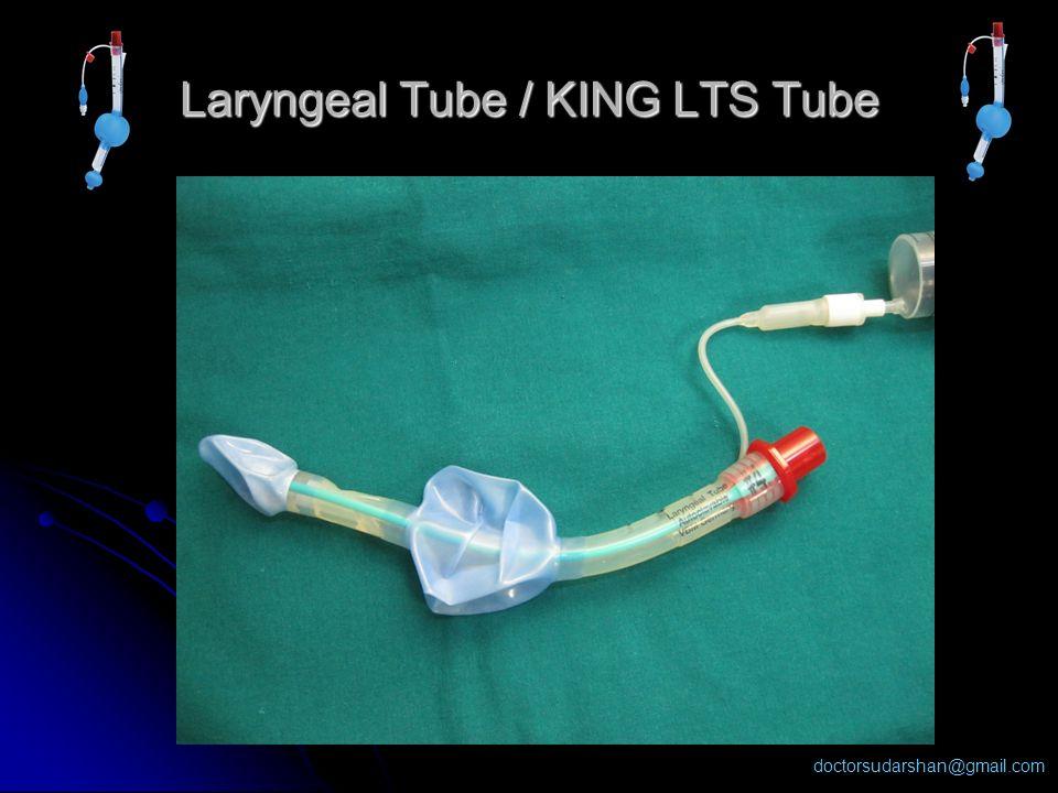 doctorsudarshan@gmail.com Laryngeal Tube / KING LTS Tube