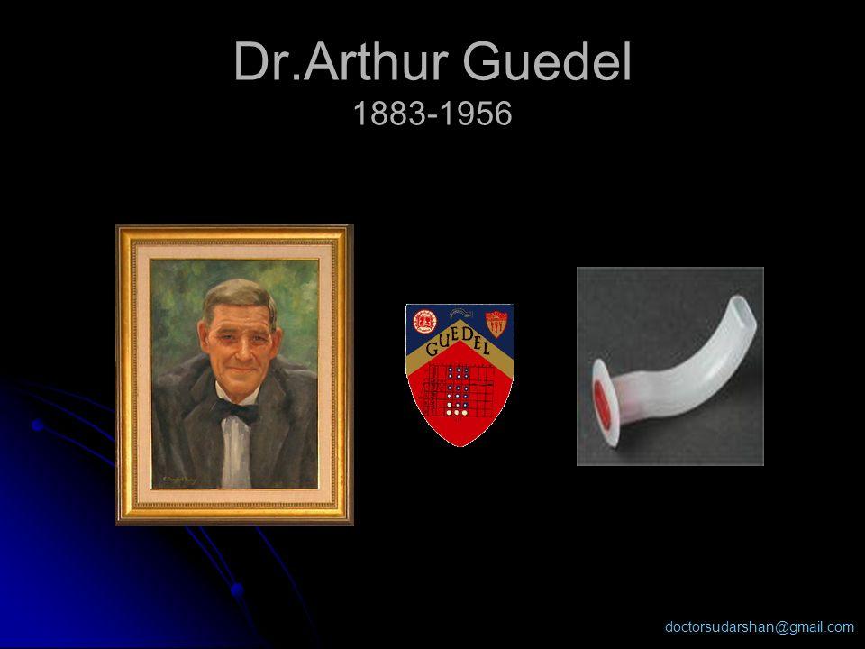 doctorsudarshan@gmail.com Dr.Arthur Guedel 1883-1956