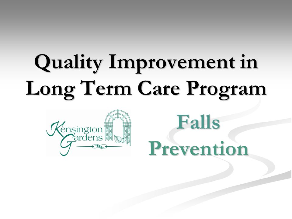 Quality Improvement in Long Term Care Program Falls Prevention