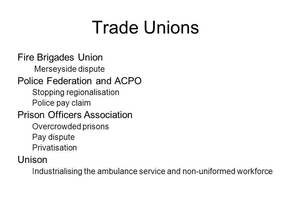 Trade Unions Fire Brigades Union Merseyside dispute Police Federation and ACPO Stopping regionalisation Police pay claim Prison Officers Association O