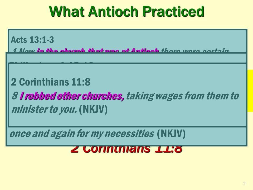 What Antioch Practiced Preach and Teaching The Gospel C C $ $ $ EDIFICATION C Preacher PreacherTeacher Acts 13:1-3; Philippians 4:15-16 2 Corinthians