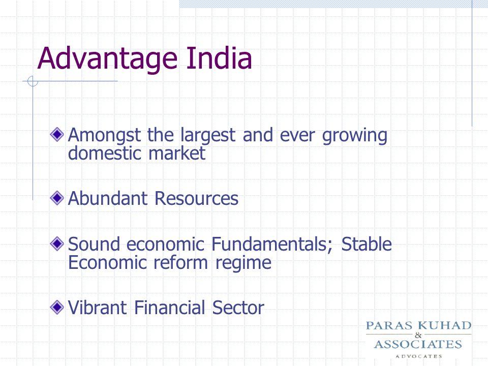 Advantage India Amongst the largest and ever growing domestic market Abundant Resources Sound economic Fundamentals; Stable Economic reform regime Vib
