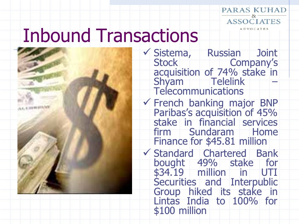 Inbound Transactions Sistema, Russian Joint Stock Companys acquisition of 74% stake in Shyam Telelink – Telecommunications French banking major BNP Pa