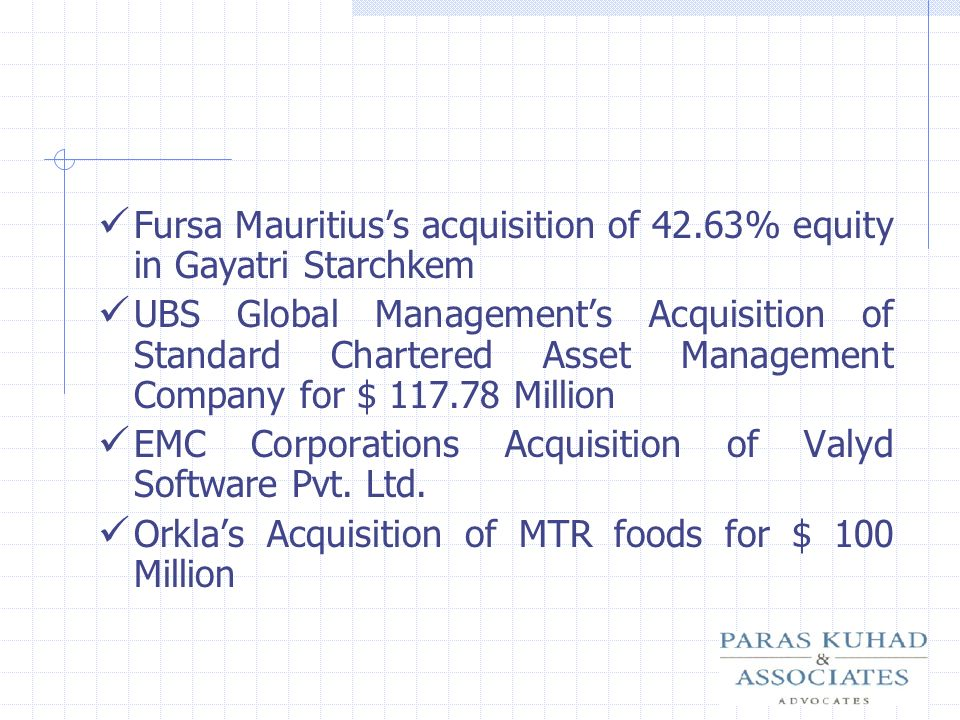Fursa Mauritiuss acquisition of 42.63% equity in Gayatri Starchkem UBS Global Managements Acquisition of Standard Chartered Asset Management Company f
