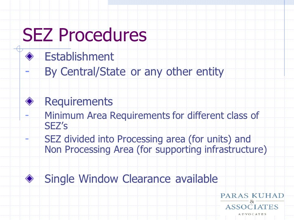 SEZ Procedures Establishment - By Central/State or any other entity Requirements - Minimum Area Requirements for different class of SEZs - SEZ divided