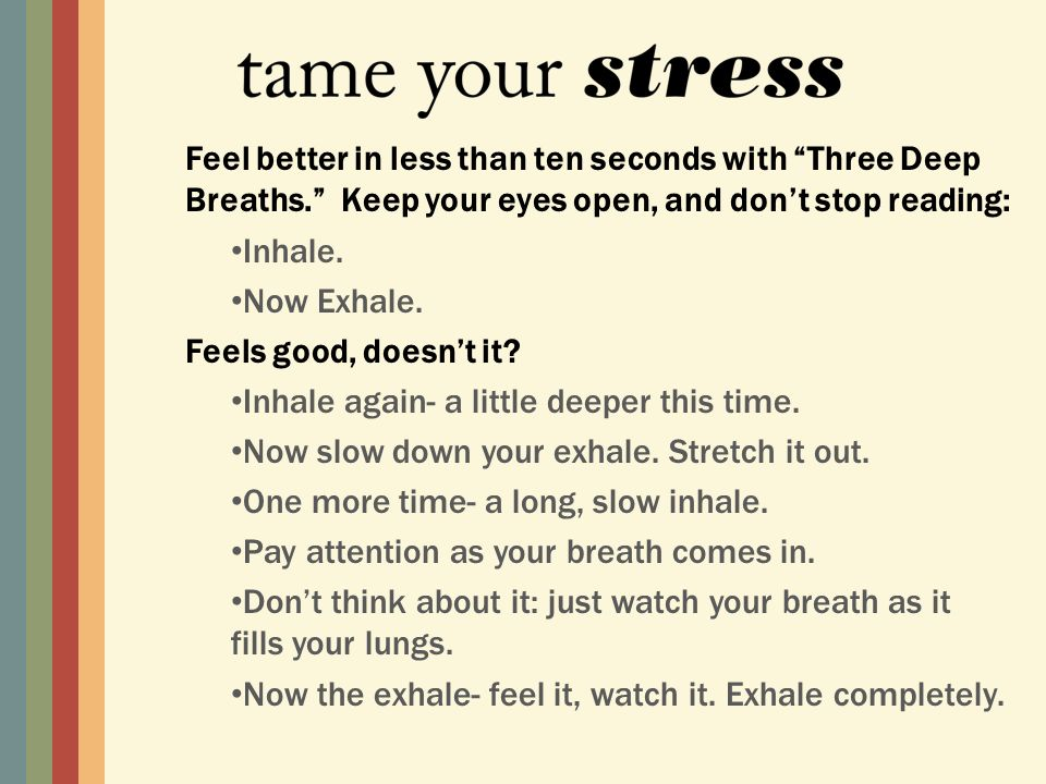 Feel better in less than ten seconds with Three Deep Breaths.