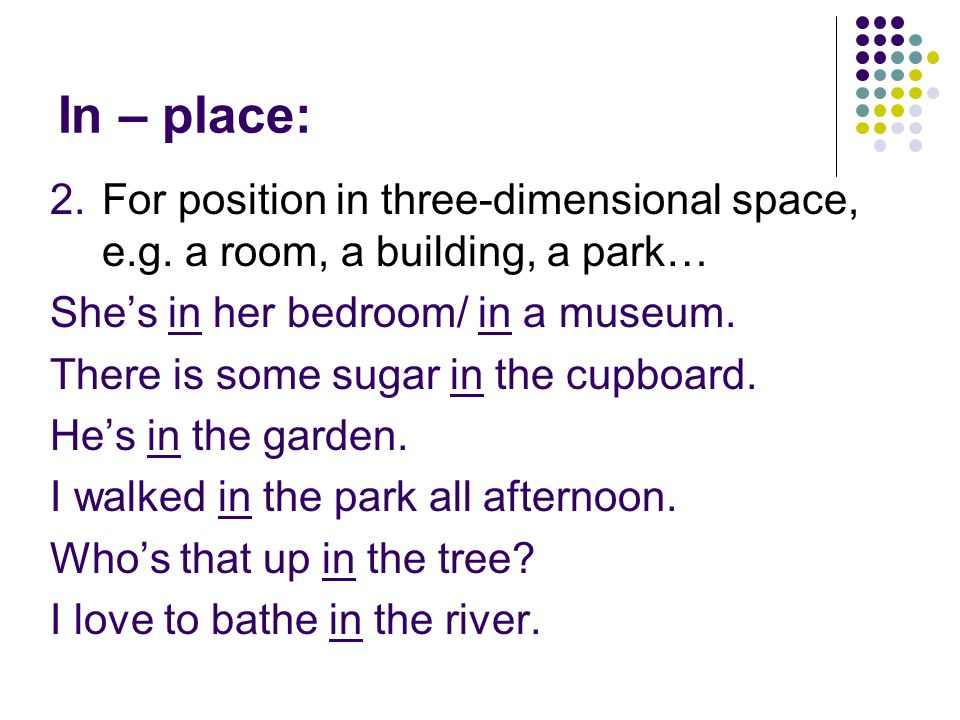 In – place: 2.For position in three-dimensional space, e.g.