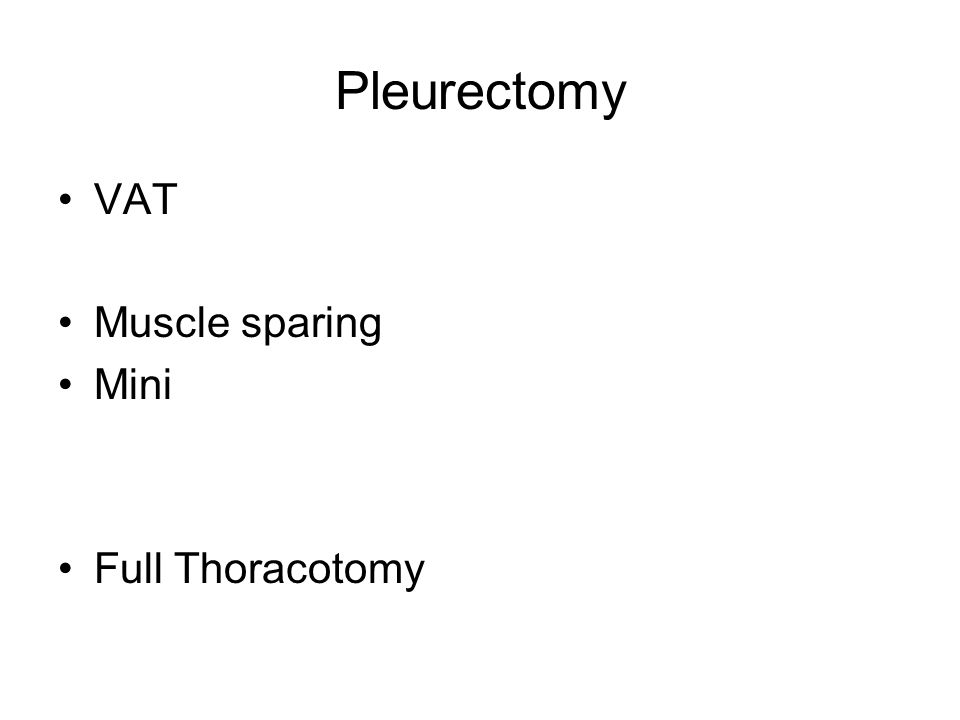 Pleurectomy VAT Muscle sparing Mini Full Thoracotomy