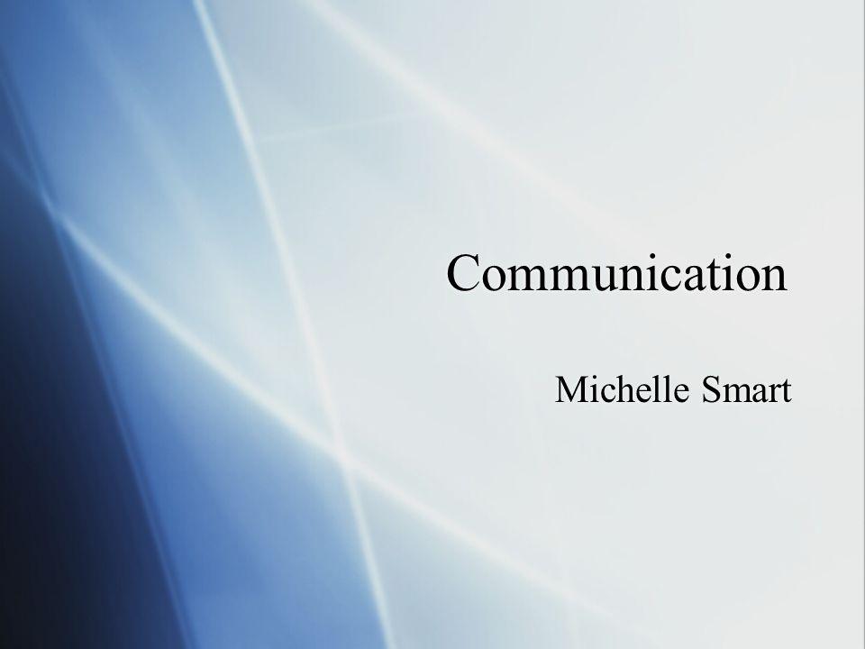 Communication Michelle Smart