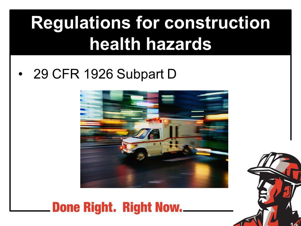 Regulations for construction health hazards 29 CFR 1926 Subpart D 1a