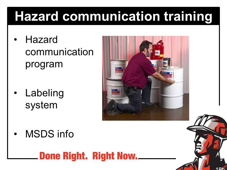 Hazard communication training Hazard communication program Labeling system MSDS info 18b
