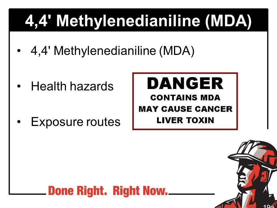 4,4' Methylenedianiline (MDA) Health hazards Exposure routes 19a
