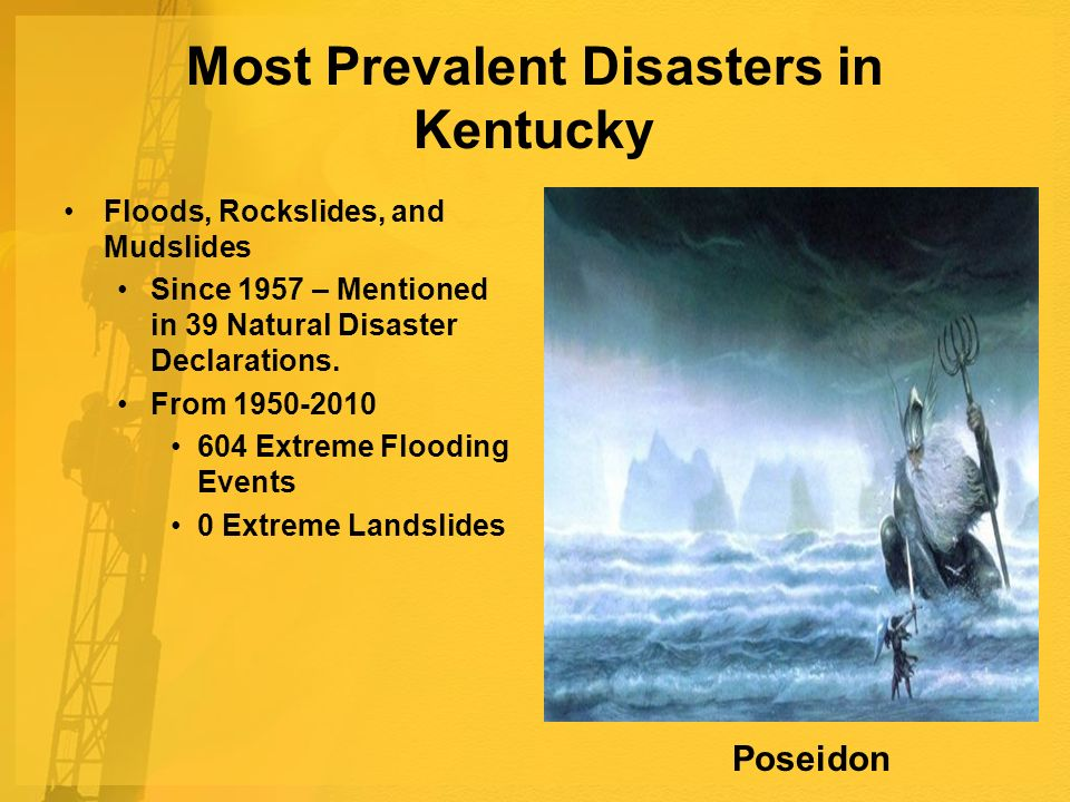 Most Prevalent Disasters in Kentucky Floods, Rockslides, and Mudslides Since 1957 – Mentioned in 39 Natural Disaster Declarations.