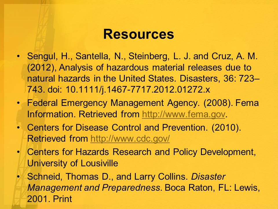 Resources Sengul, H., Santella, N., Steinberg, L. J. and Cruz, A. M. (2012), Analysis of hazardous material releases due to natural hazards in the Uni