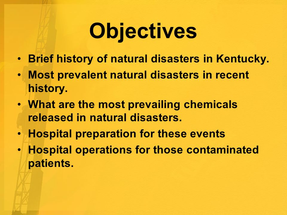 Objectives Brief history of natural disasters in Kentucky.