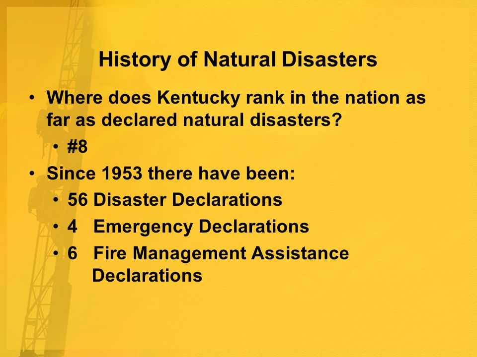 History of Natural Disasters Where does Kentucky rank in the nation as far as declared natural disasters.