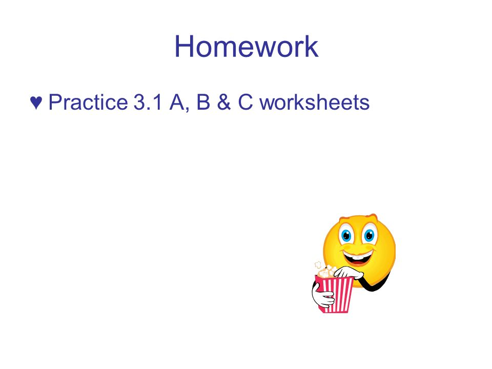 Homework Practice 3.1 A, B & C worksheets