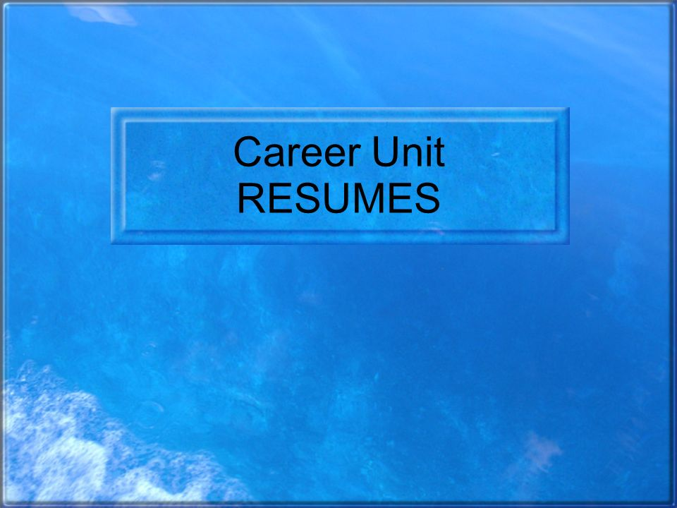 Career Unit RESUMES