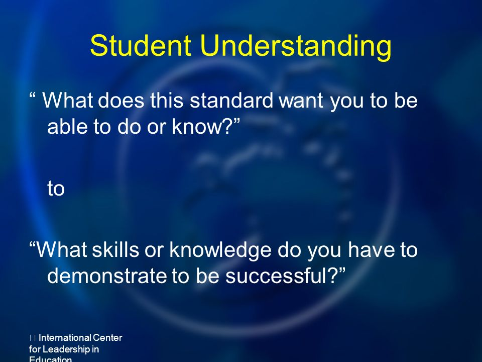 Student Understanding What does this standard want you to be able to do or know.