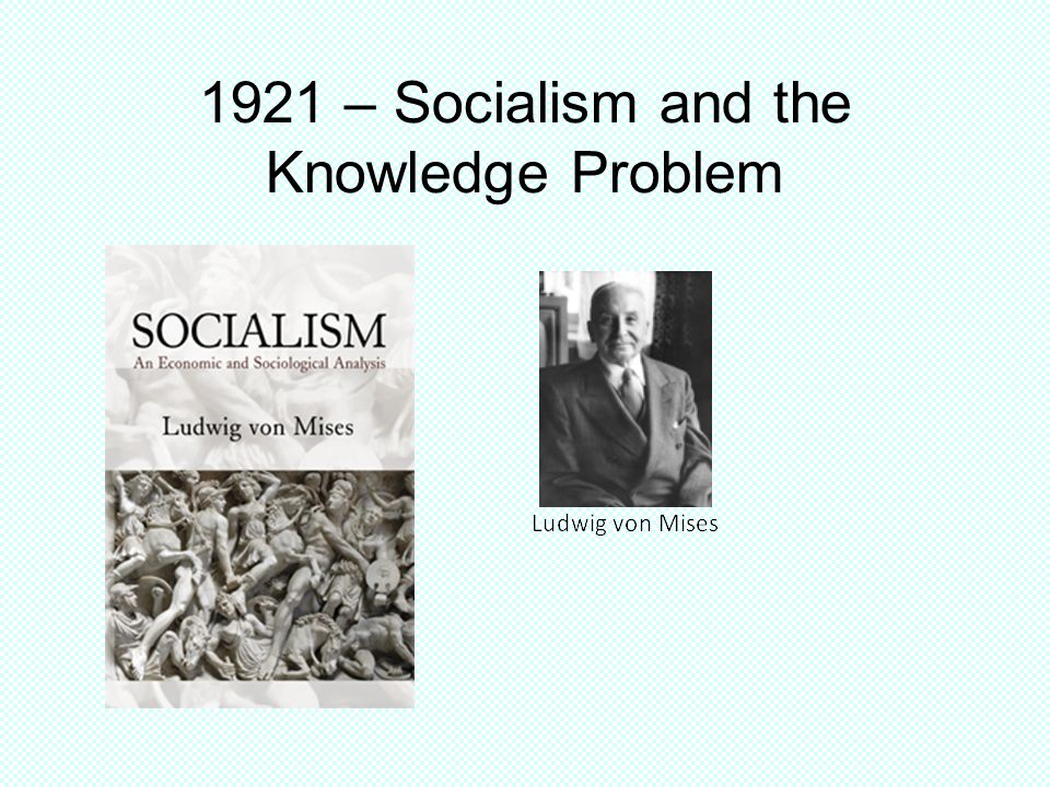 1921 – Socialism and the Knowledge Problem