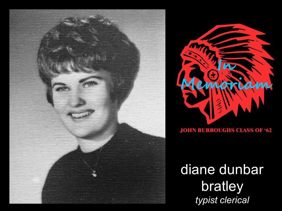 diane dunbar bratley typist clerical In Memoriam