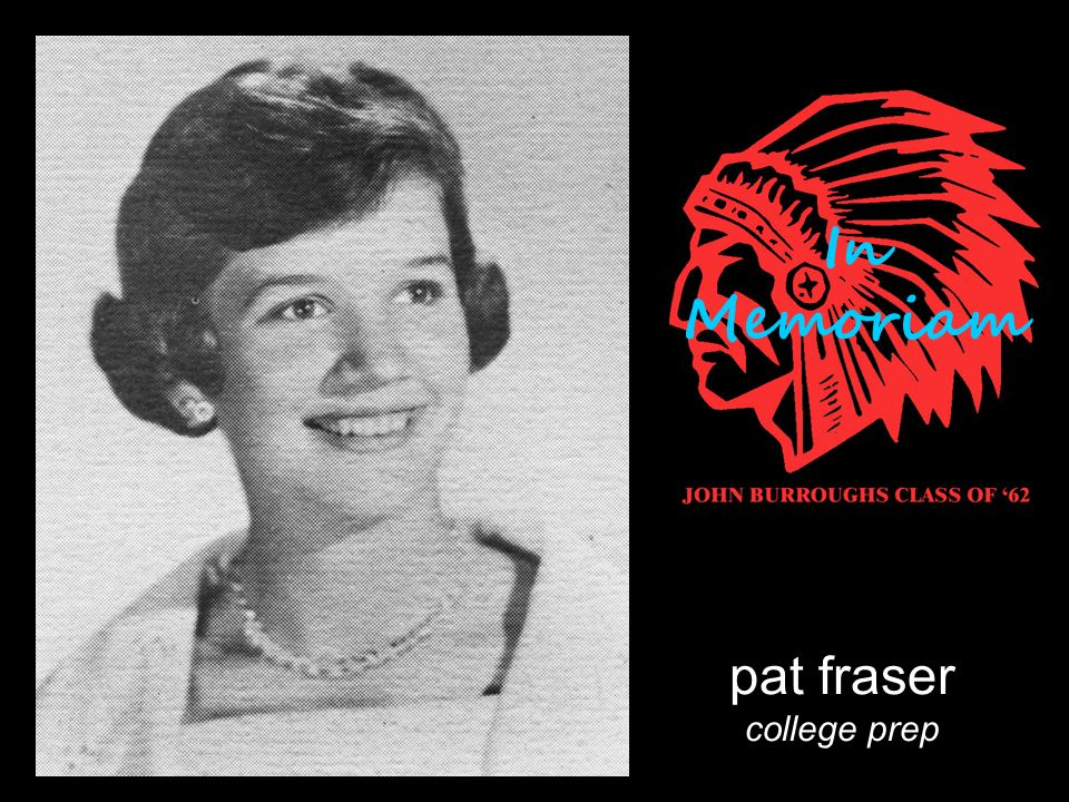 pat fraser college prep In Memoriam